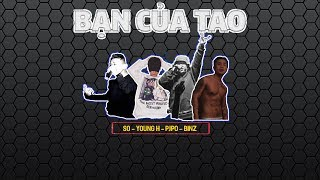 BẠN CỦA TAO - YoungH x Binz x SO x Pjpo | 2015 | Video Lyrics