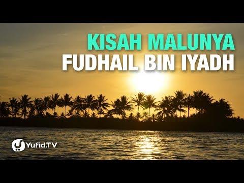 Kisah Malunya Fudhail bin Iyadh - Ustadz Abu Haidar - Lima Menit yang Menginspirasi