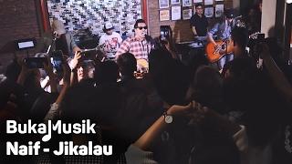 Download Lagu BukaMusik: Naif - Jikalau Gratis STAFABAND