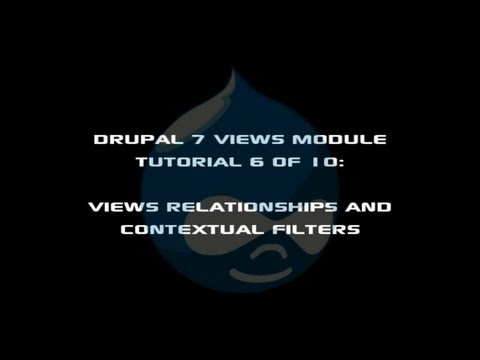 Drupal 7 Views Module Tutorial 6 of 10 - Views Relationships and Contextual Filters