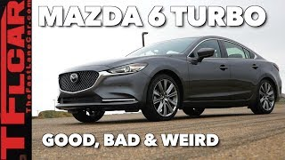 Here's What is Good, Bad & Weird about the 2018 Mazda 6 Turbo
