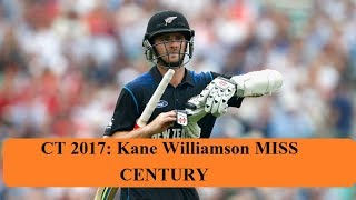 CT 2017: Kane Williamson miss out century