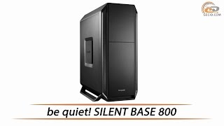 be quiet! SILENT BASE 800 - обзор корпуса