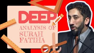 In Depth Analysis and Tafseer of Surah Fatiha I Nouman Ali Khan I 2019
