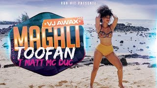 Vj Awax ft Toofan, T Matt & Mc Duc - Magali (Run Hit)