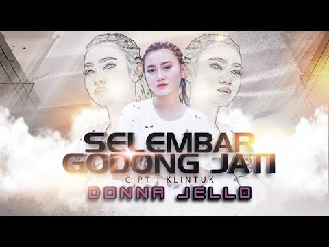 Download DONNA JELLO | SELEMBAR GODONG JATI    | Remix Mp4 baru