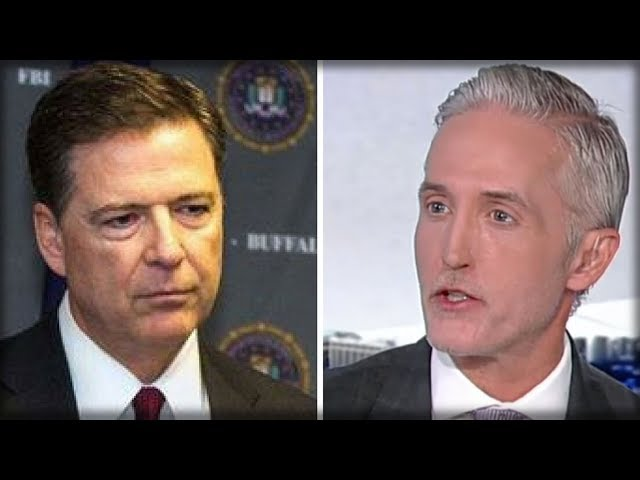 BREAKING TREY GOWDY JUST GAVE JAMES COMEY THE TERRIBLE NEWS HEвS BEEN DREADING