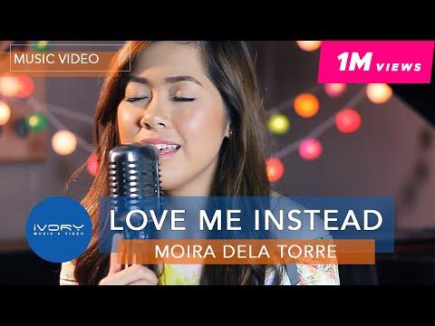 Moira Dela Torre | Love Me Instead | Official Music Video