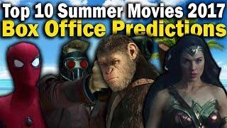 Top 10 Summer Movies 2017 Box Office Predictions