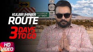 Route   3 Day to Go  Kulbir Jhinjher   Deep Jandu   Sukh Sanghera   Releasing On 13 October