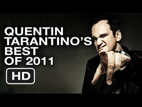 Quentin Tarantino Lists His Favorite Movies of 2011 - Best of the Year