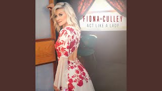 Fiona Culley Act Like A Lady