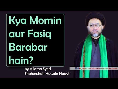 Kya Momin aur Fasiq Barabar hain? by Allama Syed Shahenshah Hussain Naqvi