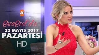 Esra Erol'da 22 Mayıs 2017 Pazartesi - 406. Bölüm - atv