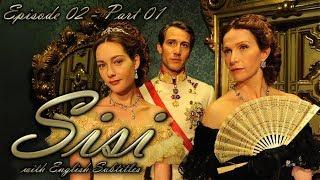 Sisi / La Principessa Sissi (2009) | Episode 02 - Part 01 | With English Subtitles