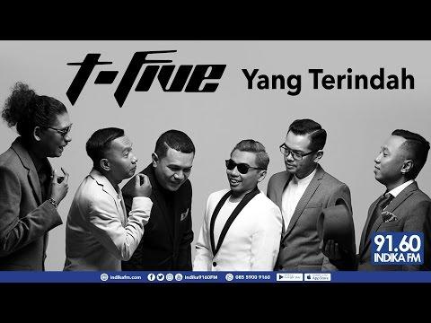 download lagu T-FIVE - YANG TERINDAH - 9160 INDIKA FM gratis