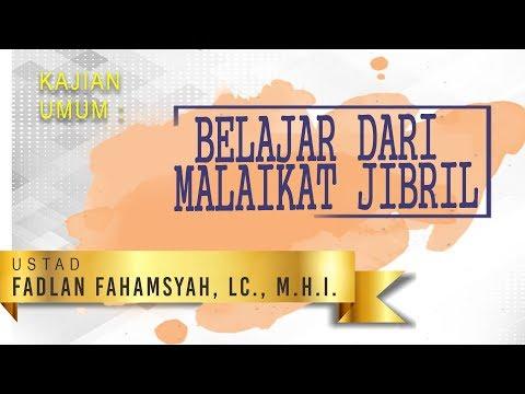 Belajar dari Malaikat Jibril - Ustadz Fadlan Fahamsyah, Lc., M.H.I
