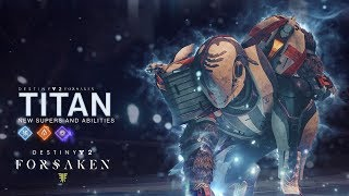 Destiny 2: Forsaken – New Titan Supers and Abilities