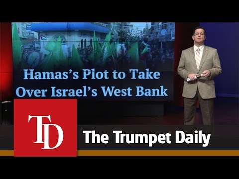 Hamas's Plot to Take Over Israel's West Bank - The Trumpet Daily