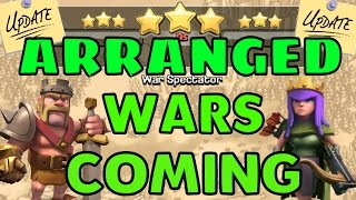 Clash Of Clans | ARRANGED WARS COMING!?! - THIS IS HUGE!