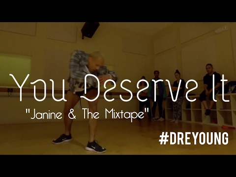 Dre Young - Evolution Studios | Janine & The Mixtape - You deserve it | Dre Young Choreography
