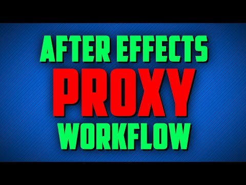 After Effects Proxy Workflow Tutorial