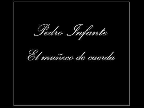 Pedro Infante El Muñeco de Cuerda