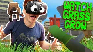 GET OFF MY LAWN! | Watching Grass Grow in VR (HTC Vive)
