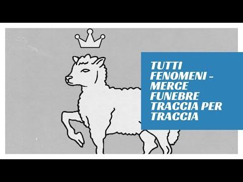 Download Tutti fenomeni - Merce Funebre traccia per traccia Mp4 baru