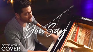 You Say - Lauren Daigle (Boyce Avenue piano acoustic cover) on Spotify & Apple