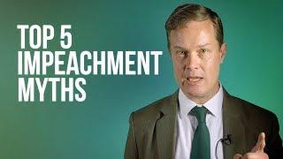 Top 5 Impeachment Myths
