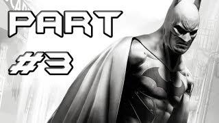 BATMAN Arkham City Gameplay Walkthrough - Part 3 - Steaming Hot Situation (Let's Play)