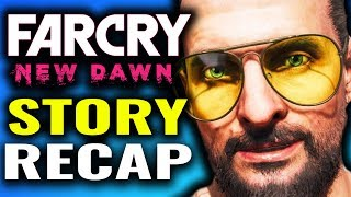 The Story of Far Cry 5 - New Dawn Explained