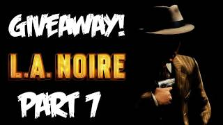 LA Noire: Walkthrough Part 7 [Case 5] - GIVEAWAY! - Let