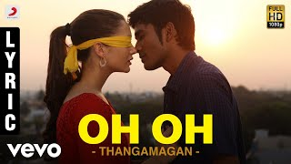 Thangamagan  Oh Oh Lyric  Anirudh Ravichander  Dha