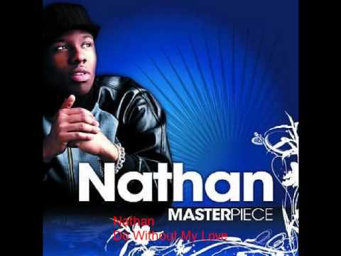 Nathan - Do Without My Love - YouTube: http://www.youtube.com/watch?v=mSwf529Mnvg