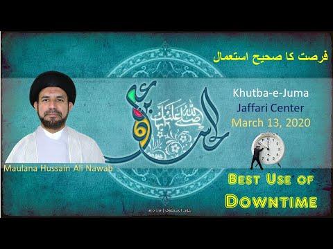 """Jumah Khutbah """"Best Use of Downtime"""" 03/13/2020 Maulana Syed Hussain Ali Nawab"""