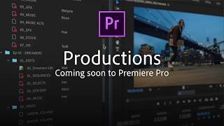 Productions: Coming Soon to Premiere Pro | Adobe Creative Cloud