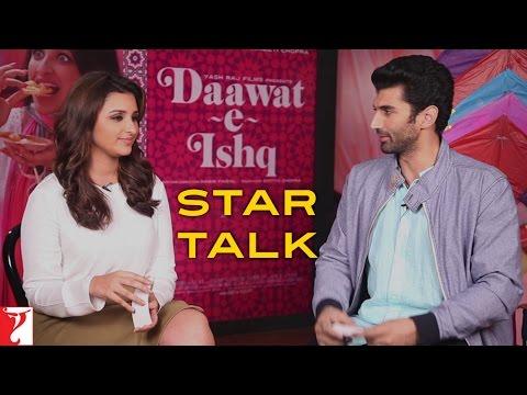 Star Talk With Aditya Roy Kapur | Parineeti Chopra - Daawat-e-Ishq