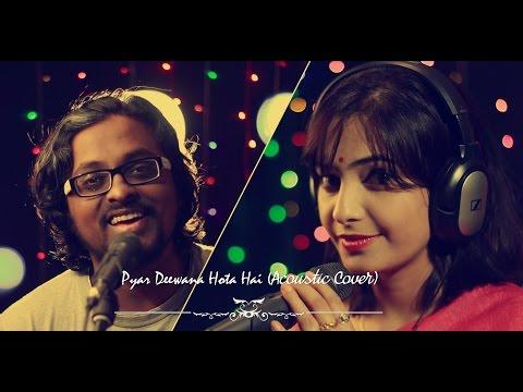 Pyar Deewana Hota Hai (Acoustic Cover)-KolkataVideos ft.Timir...