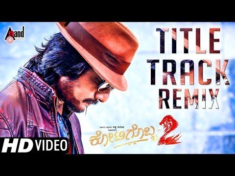 Kotigobba 2   Title Track Remix BY DJ K33rth!   HD Video Song 2016   Kiccha Sudeep, Nithya Menen