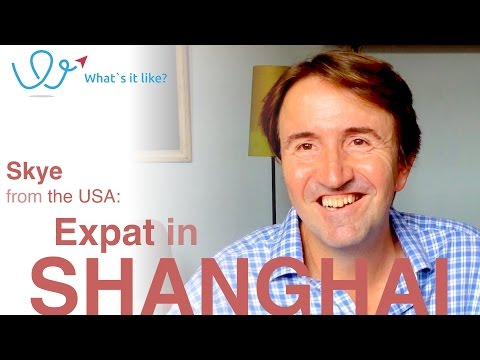 My expat life in Shanghai, China - Interview with Skye from the USA (part 01 of 08)