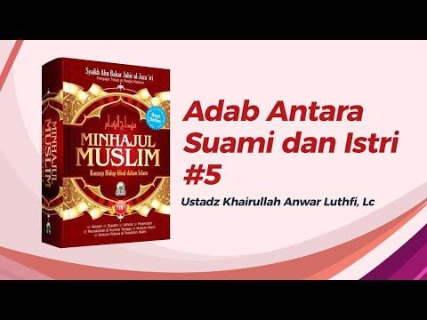 Adab Antara Suami Dan Istri #5 - Ustadz Khairullah Anwar Luthfi, Lc