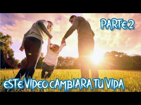 ESTE VIDEO CAMBIARA TU VIDA PARTE 2