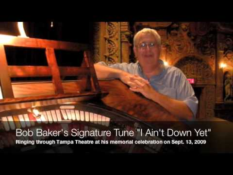 "Bob Baker's Signature Tune ""I Ain't Down Yet"" at Tampa Theatre"