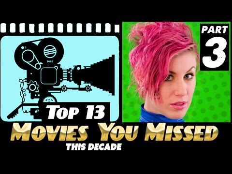 TOP 13 Best Movies YOU Missed This Decade - Part 3 of 3.
