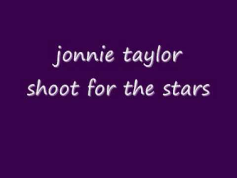 jonnie taylor  shoot for the stars