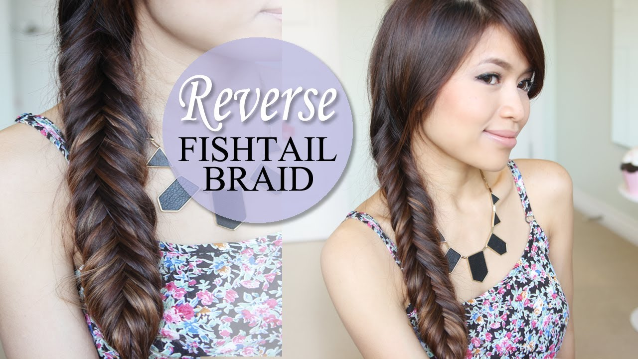 How To Reverse Fishtail Braid Hair Tutorial New Quick
