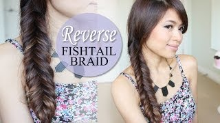 How to: Reverse Fishtail Braid Hair Tutorial | NEW QUICK WAY