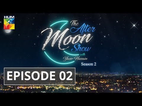 The After Moon Show Season 2 Episode #02 HUM TV 21 July 2018